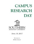 Campus Research Day Program: April 18, 2017 by Southern Adventist University