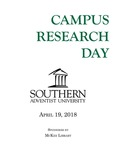 Campus Research Day Program: April 19, 2018 by Southern Adventist University