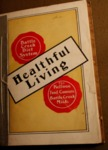 Healthful Living: An Account of the Battle Creek Diet System by Kellogg Food Company