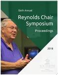 2018 Proceedings: Sixth Annual Reynolds Chair Symposium